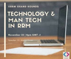 "Grand Rounds: Technology and ""Man tech"" in RRM"