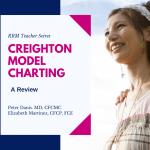 Teacher Series: Creighton Model Charting: A Review