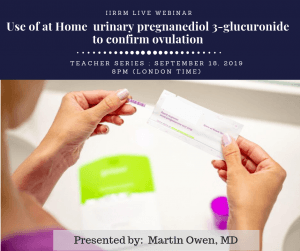 Fall Teacher Series: Use of at home urinary pregnanediol 3-glucuronide to confirm ovulation