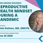 June Grand Rounds: Reproductive Health Mindset During a Pandemic
